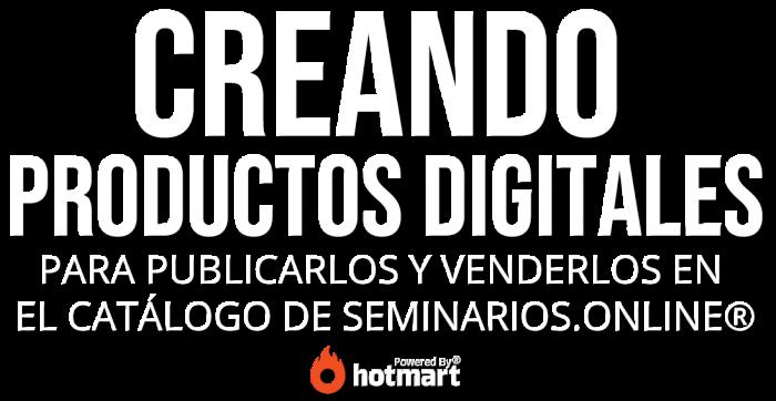 como crear productos digitales con hotmart y seminarios online