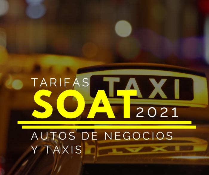 DESCUENTOS TARIFAS PRECIOS SOAT AUTOS DE NEGOCIOS Y TAXIS 2021
