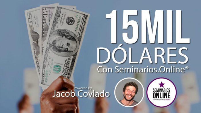 15 mil dolares con seminarios online powered by jacob covlado