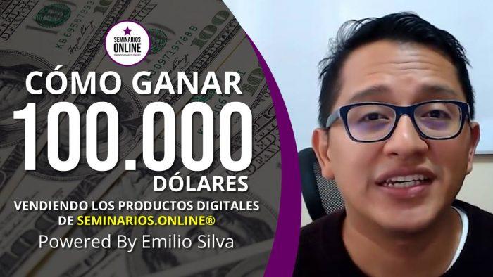 como ganar 100 mil dolares vendiendo los productos de seminarios online powered by emilio silva