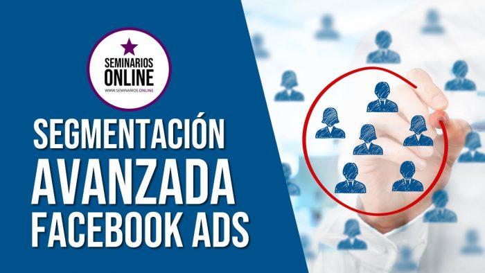 segmentacion avanzada facebook ads