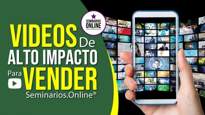 videos de alto impacto para vender seminariosonline