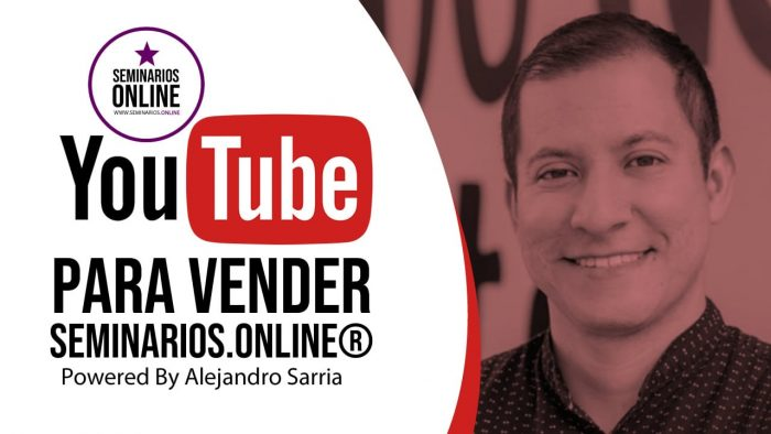 youtube para vender seminariosonline powered by alejandro sarria
